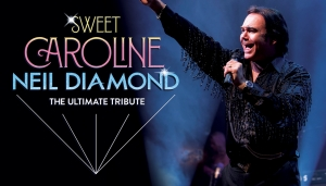 Sweet Caroline - The ultimate tribute to Neil Diamond featuring Gary Ryan